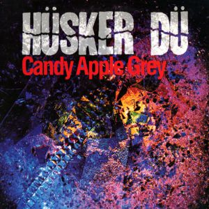 Hüsker Dü Candy Apple Grey, 1986
