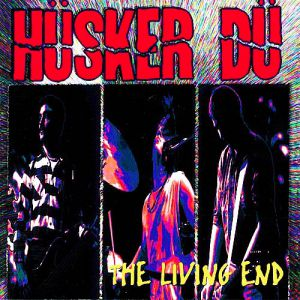 Hüsker Dü The Living End, 1994