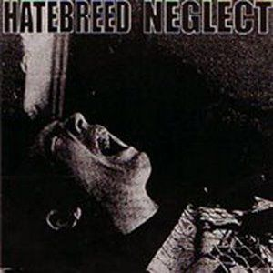 Hatebreed / Neglect Album