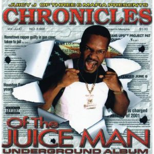 Juicy J Chronicles of the Juice Man, 2002