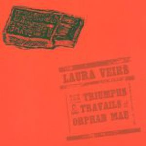 Laura Veirs The Triumphs and Travails of Orphan Mae, 2001