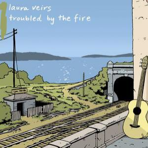 Laura Veirs Troubled by the Fire, 2003