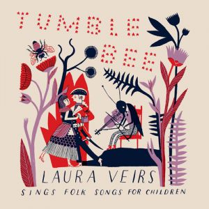 Laura Veirs Tumble Bee, 2011