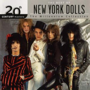 New York Dolls 20th century masters – the Millennium collection: the best of New York Dolls, 2003