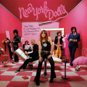 New York Dolls One Day It Will Please Us to Remember Even This, 2006