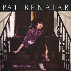 Pat Benatar Fire and Ice, 1981