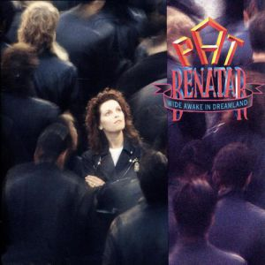 Pat Benatar Wide Awake in Dreamland, 1988