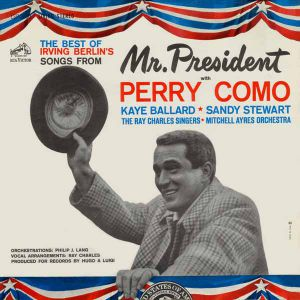 Perry Como The Best of Irving Berlin's Songs from Mr. President, 1962