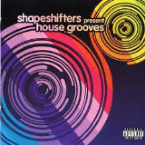 Shapeshifters House Grooves: Shapeshifters Present..., 2004