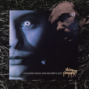 Skinny Puppy Cleanse Fold and Manipulate, 1987