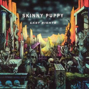 Skinny Puppy Last Rights, 1992