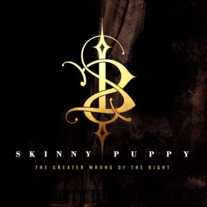 Skinny Puppy The Greater Wrong of the Right, 2004