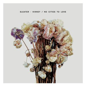 Sleater-Kinney No Cities to Love, 2015