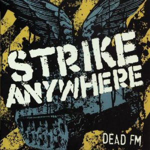 Strike Anywhere Dead FM, 2006