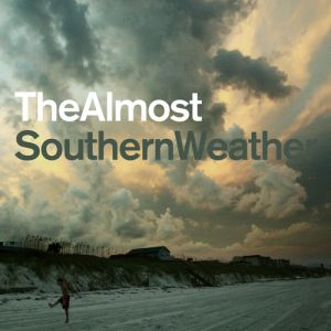 The Almost Southern Weather, 2007