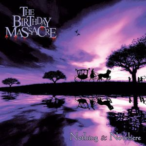 The Birthday Massacre Nothing and Nowhere, 2002