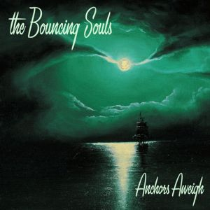 The Bouncing Souls Anchors Aweigh, 2003
