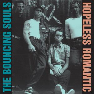 The Bouncing Souls Hopeless Romantic, 1999