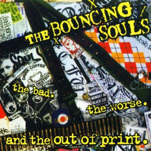 The Bouncing Souls The Bad, the Worse, and the Out of Print, 2000