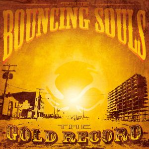 The Bouncing Souls The Gold Record, 2006