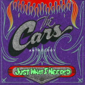 Just What I Needed: The Cars Anthology Album