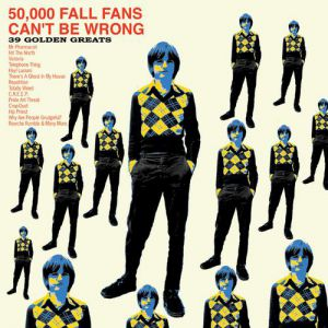 50,000 Fall Fans Can't Be Wrong – 39 Golden Greats - album