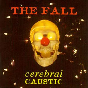 Cerebral Caustic - album