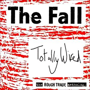 Totally Wired – The Rough Trade Anthology - album
