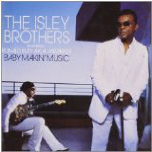 The Isley Brothers Baby Makin' Music, 2006