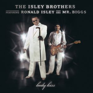 The Isley Brothers Body Kiss, 2003