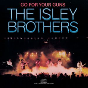 The Isley Brothers Go for Your Guns, 1977