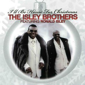 The Isley Brothers I'll Be Home for Christmas, 2007