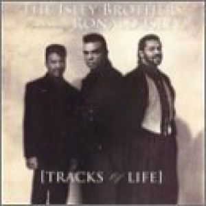 The Isley Brothers Tracks of Life, 1992