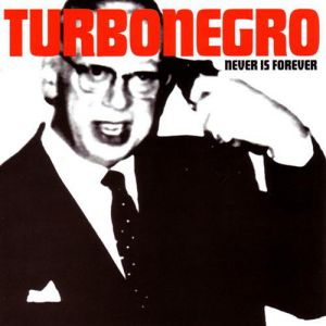 Turbonegro Never Is Forever, 1994