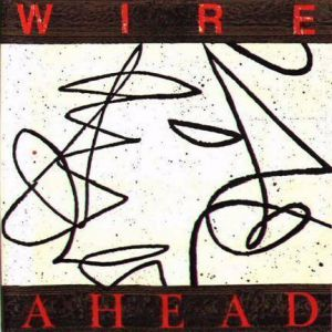 Wire Ahead, 1987