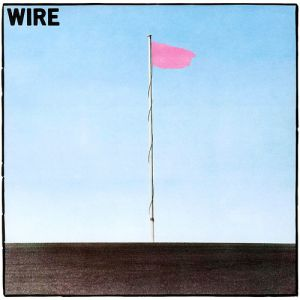 Wire Pink Flag, 1977