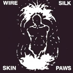 Wire Silk Skin Paws, 1988