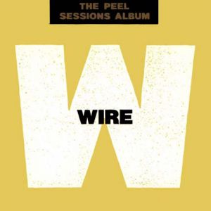 Wire The Peel Sessions Album, 1989