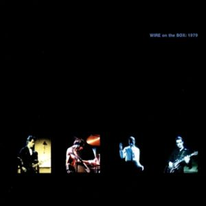 Wire Wire on the Box: 1979, 2004