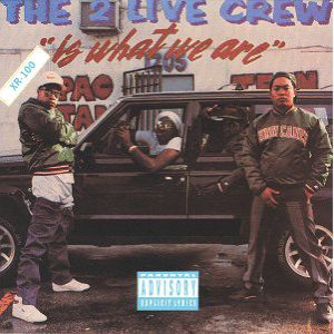 The 2 Live Crew Is What We Are Album