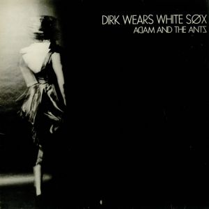 Adam and the Ants Dirk Wears White Sox, 1979