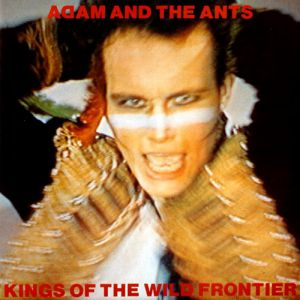 Adam and the Ants Kings of the Wild Frontier, 1980