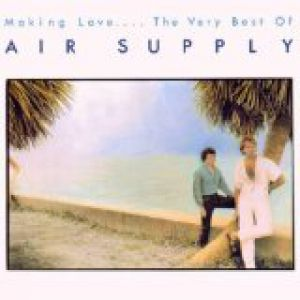 Making Love ... The Very Best of Air Supply Album