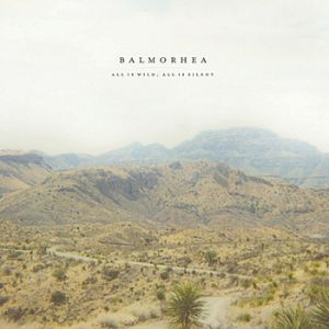 Balmorhea All Is Wild, All Is Silent, 2009