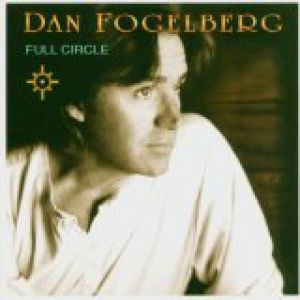 Dan Fogelberg Full Circle, 2003