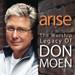 Arise: The Worship Legacy of Don Moen Album