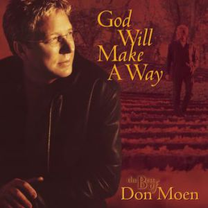God Will Make A Way: The Best Of Don Moen Album