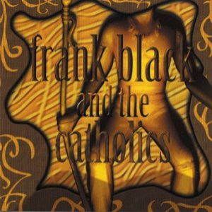 Frank Black and the Catholics - album