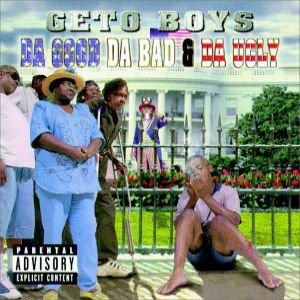 Geto Boys Da Good da Bad & da Ugly, 1998
