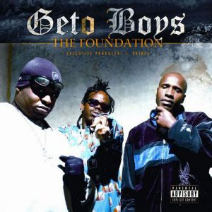 Geto Boys The Foundation, 2005